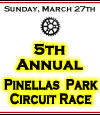 5th Annual - Sunday, March 27th, 2011 Join us again for one of the best Circuit Races of the season! ** 2 miles of wide open roads/turns in a park like...